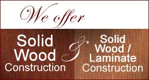 Solid Wood and Laminate Construction